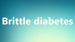 Brittle Diabetes: Causes, Symptoms, and Treatment