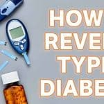 Can You Reverse Type 2 Diabetes Naturally?